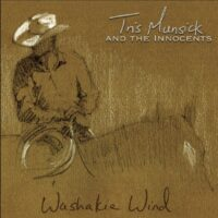 Tris Munsick & the Innocents – Washakie Wind