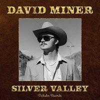 David Miner – Silver Valley