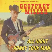 Geoffrey Miller – All Night Honky Tonk Man